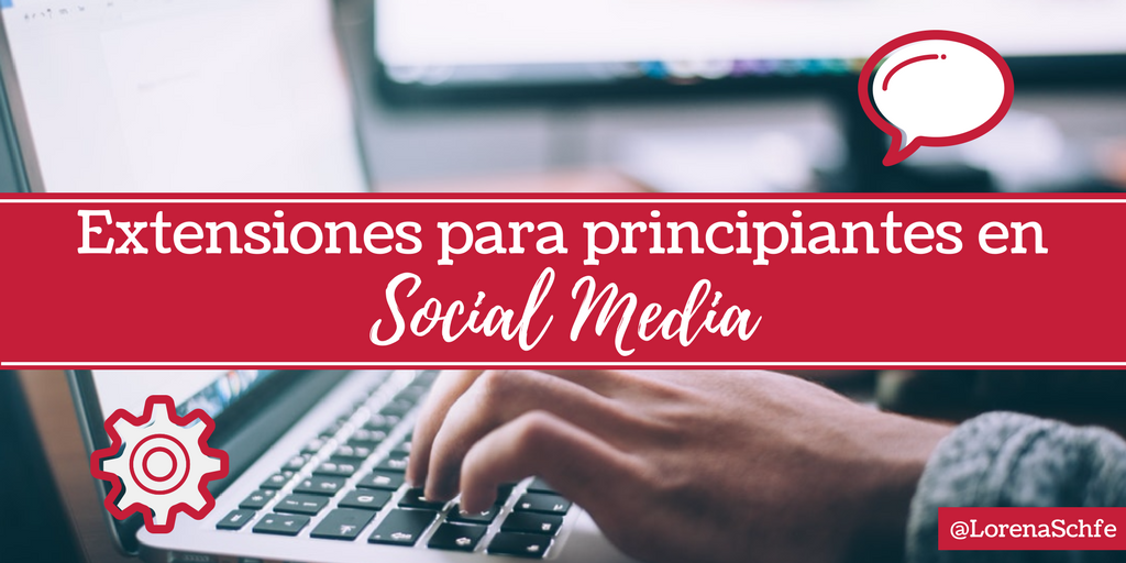 Extensiones para principiantes en Social Media